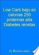 libro Low Carb Bajo En Calorías 250 Proteínas Alta Diabetes Recetas