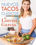 libro Nuevos Tacos Clásicos De Lorena García