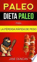 libro Paleo: Dieta Paleo Para La Pérdida Rápida De Peso
