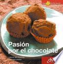 libro Pasión Por El Chocolate. Historia Del Chocolate. Sabrosas Recetas