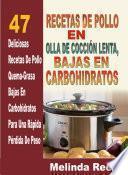 libro Recetas De Pollo En Olla De Cocción Lenta: 47 Deliciosas Recetas De Pollo