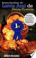 libro Recetas Ganadoras Del Listón Azul De Ferias Rurales: Platillos Principales, Guisados Y Vegetales