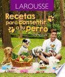 libro Recetas Para Consentir A Tu Perro.