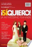 libro ¡sí, Quiero!(a Mi Wedding Planner)