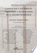 libro Conflictos Y Cicatrices. Fronteras Y Migraciones En El Mundo Hispánico