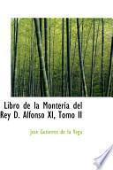 libro Libro De La Monteria Del Rey D. Alfonso Xi