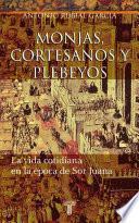 libro Monjas, Cortesanos Y Plebeyos