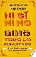 libro Ni Si Ni No, Sino Todo Lo Contrario