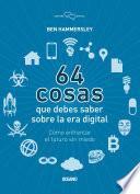 libro 64 Cosas Que Usted Necesita Saber De La Era Digital