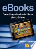 libro Ebooks: Creación Y Diseño De Libros Electrónicos