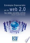 libro Estrategias Empresariales En La Web 2.0. Las Redes Sociales Online