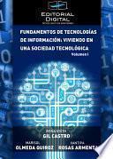 libro Fundamentos De Las Tecnologías De Información: Viviendo En Una Sociedad Tecnológica. Volumen I