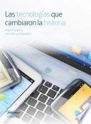 libro Las Tecnologías Que Cambiaron La Historia