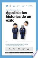 libro @policía: Las Historias De Un éxito