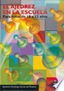libro El Ajedrez En La Escuela. Para Niños De 10 A 12 Años