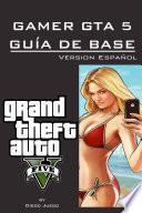 libro Gamer Gta 5 Guía De Base Version Español