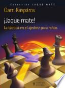 libro ¡jaque Mate! La Táctica En El Ajedrez Para Niños