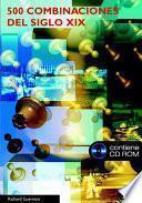 libro Quinientas Combinaciones Del Siglo Xix (libro+cd Rom)