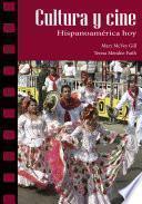 libro Cultura Y Cine: Hispanoamérica Hoy
