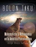 libro Bolon Tiku: Matematicas Y Astronomia En La America Precolombina