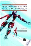 libro Anatomía Topográfica Y Actuación De Urgencia