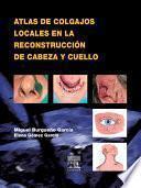 libro Atlas De Colgajos Locales En La Reconstrucción De Cabeza Y Cuello