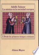 libro La Música En La Sociedad Europea. I, Desde Los Primeros Tiempos Cristianos