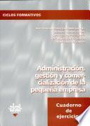 libro Administración, Gestión Y Comercialización De La Pequeña Empresa