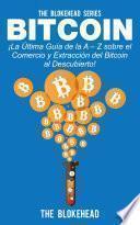 libro Bitcoin ¡la Última Guía De La A – Z Sobre El Comercio Y Extracción Del Bitcoin, Al Descubierto!