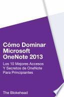 libro Cómo Dominar Microsoft Onenote 2013 : Los 10 Mejores Accesos Y Secretos De Onenote Para Principiantes