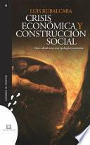libro Crisis Económica Y Construcción Social