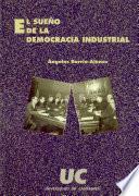 libro El Sueño De La Democracia Industrial