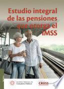 libro Estudio Integral De Las Pensiones Que Otorga El Imss