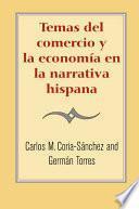 libro Temas Del Comercio Y La Economía En La Narrative Hispana