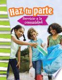 libro Haz Tu Parte: Servicio A La Comunidad (doing Your Part: Serving Your Community)