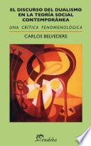 libro El Discurso Del Dualismo En La Teoría Social Contemporánea