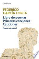 libro Libro De Poemas | Primeras Canciones | Canciones (poesía Completa 1)