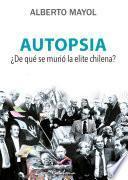 libro Autopsia. ¿de Qué Murió La Elite?