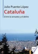 libro Cataluña Entre La Sensatez Y El Delirio