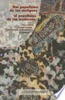 libro Del Populismo De Los Antiguos Al Populismo De Los Modernos