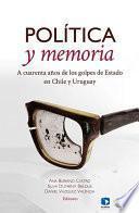 libro Política Y Memoria. A Cuarenta Años De Los Golpes De Estado En Chile Y Uruguay