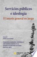 libro Servicios Públicos E Ideologia