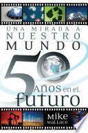 libro Una Mirada A Nuestro Mundo 50 Años En El Futuro