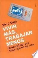 libro Vivir Más, Trabajar Menos