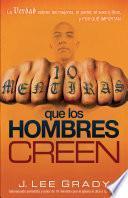 libro 10 Mentiras Que Los Hombres Creen / 10 Lies That Men Believe