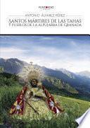 libro Santos Mártires De Las Tahas Y Pueblos De La Alpujarra De Granada