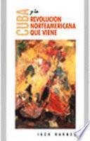 libro Cuba Y La Revolucion Norteamericana Que Viene