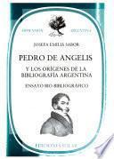 libro Pedro De Angelis Y Los Orígenes De La Bibliografía Argentina